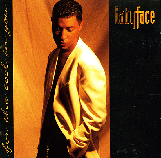 Babyface For The Cool In You Cd Dusty Groove Is
