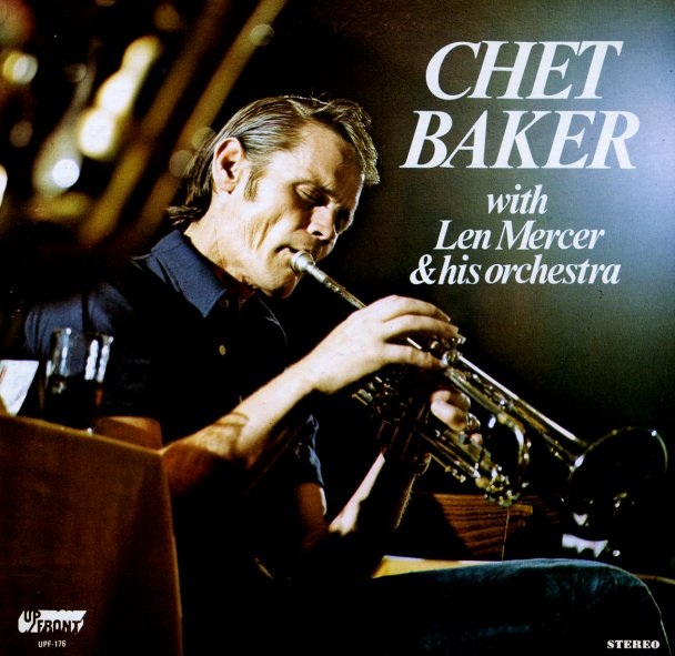 Chet Baker Chet Baker With Len Mercer Amp His Orchestra