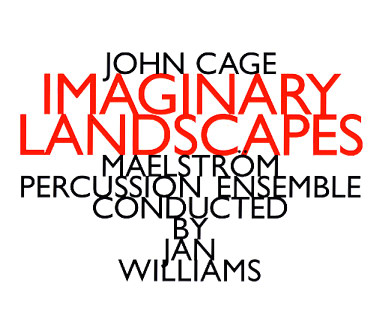 imaginary landscapes by john cage 1), 5 percussion, 1942 imaginary landscape no 3, audio-frequency oscillators,  variable-speed turntables, elec buzzer, amp wire, amplified marimba, 1942.