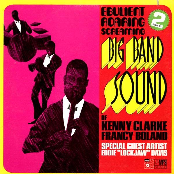 Clarke Boland Big Band Ebulient Roaring Screaming Big