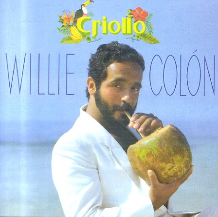 Willie Colon Criollo Cd Dusty Groove Is Chicago S