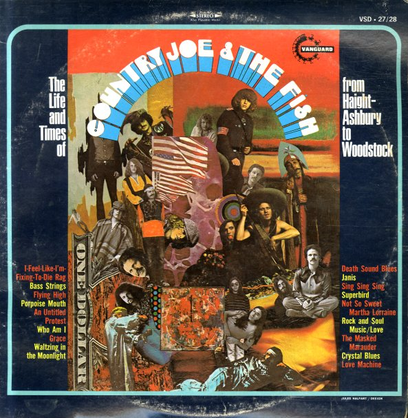 Life And Times Of Country Joe & The Fish - From Haight-Ashbury To Woodstock