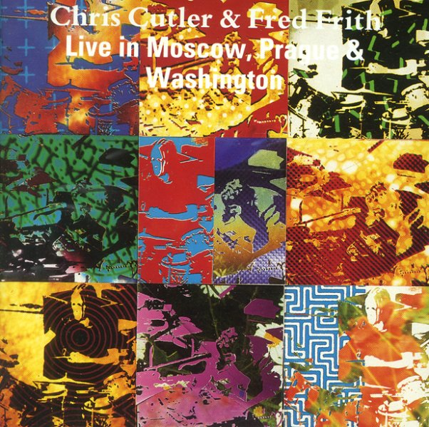 Chris Cutler & Fred Frith - Live In Prague And Washington