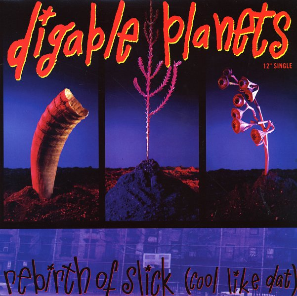 Digable Planets : Rebirth Of Slick [Cool Like Dat ...