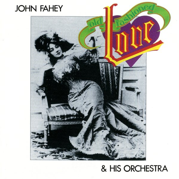 Old Fashioned Love John Fahey
