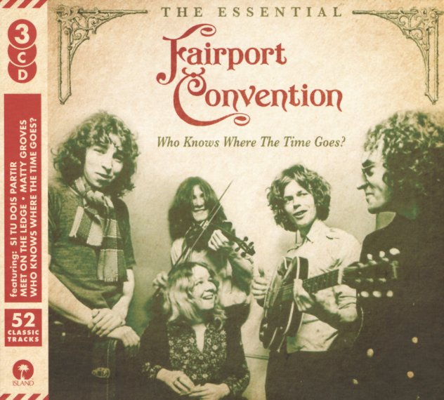 Fairport Convention : Who Knows Where The Time Goes