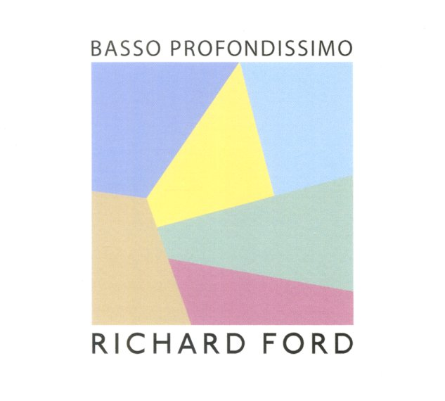 Richard Ford : Basso Profondissimo (CD) -- Dusty Groove is