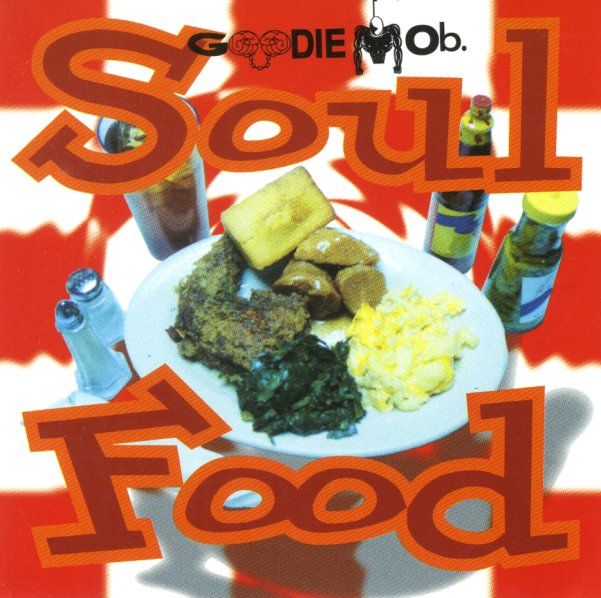 Goodie Mob  Soul Food