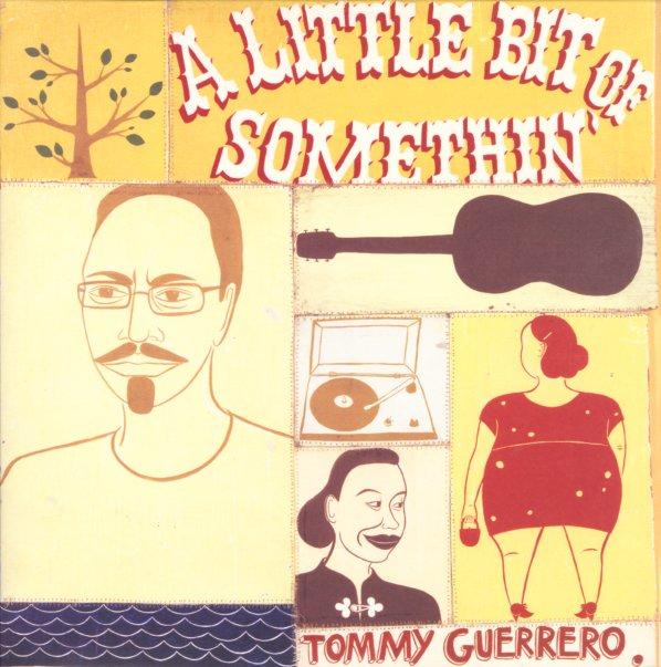 Tommy Guerrero Little Bit Of Somethin Lp Vinyl Record