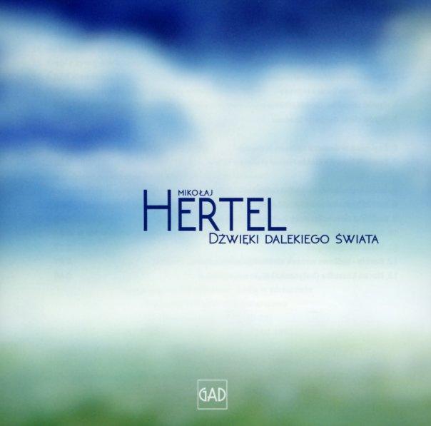 Mikolaj Hertel : Dzwieki Dalekiego Swiata (with bonus tracks) (CD