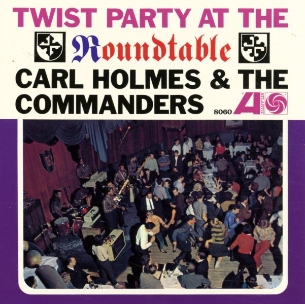 Carl Holmes & The Commanders - Twist Party At The Roundtable (1962) [Rythm and Blues]