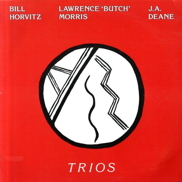 Bill Horvitz / Butch Morris* Lawrence 'Butch' Morris·/ J.A. Deane - Trios