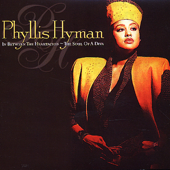 Phyllis Hyman In Between The Heartaches The Soul Of A