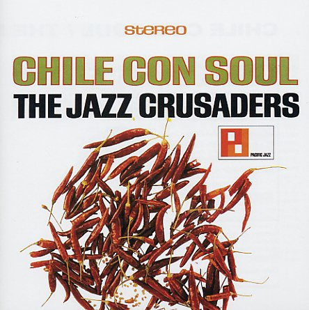 Jazz crusaders chile con soul cd dusty groove is for Cons 101