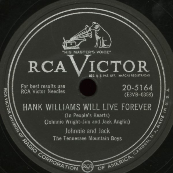 Johnnie Amp Jack Hank Williams Will Live Forever Just For