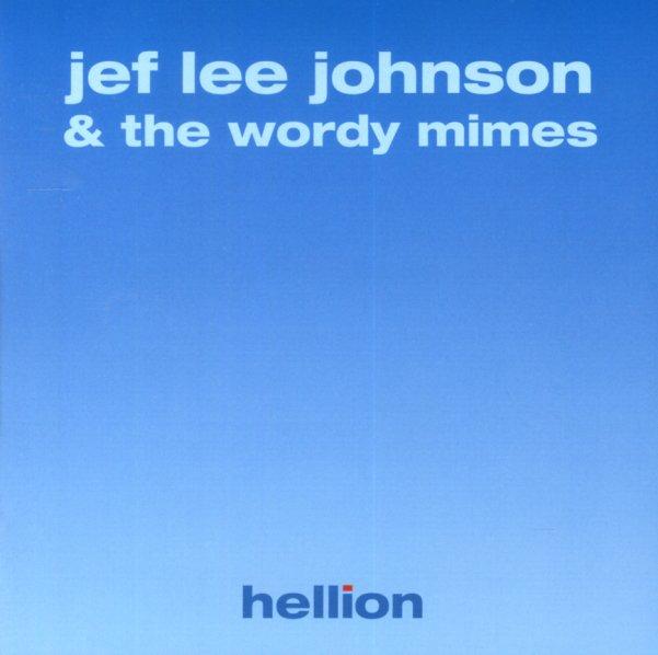 Jeff Lee Johnson & The Wordy Mimes : Hellion (CD) -- Dusty