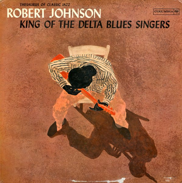 Robert Johnson King Of The Delta Blues Singers Lp