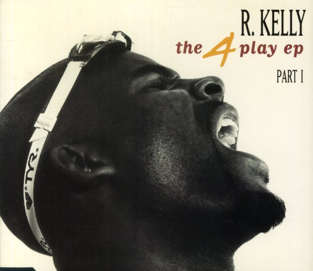 R Kelly : 4 Play EP Part I – Your Body's Callin' (LP version)/Homie