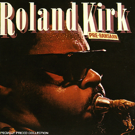 Roland Kirk Gifts and Messages