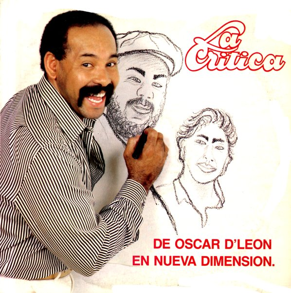 La Critica La Critica De Oscar D Leon En Nueva Dimension