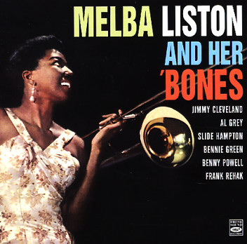 Melba Liston and Her 'Bones by Melba Liston