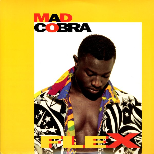 Mad Cobra : Flex (sex mix, straight mix, rub-a-dub mix)/Yes Or No (dancehall mix, house mix, rub-a-dub mix) (12-inch, Vinyl record) -- Dusty Groove is Chicago's Online Record Store Mad Cobra : Flex (sex mix, straight mix, rub-a-dub mix)/Yes Or No (dancehall mix, house mix, rub-a-dub mix) (12-inch, Vinyl record) - 웹