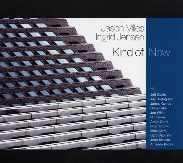 Jason Miles & Ingrid Jensen : Kind Of New (CD) -- Dusty