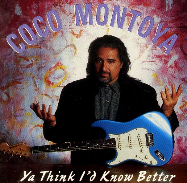 Coco Montoya Ya Think I D Know Better Cd Dusty