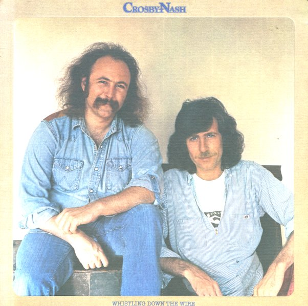 David Crosby & Graham Nash : Whistling Down The Wire (LP, Vinyl