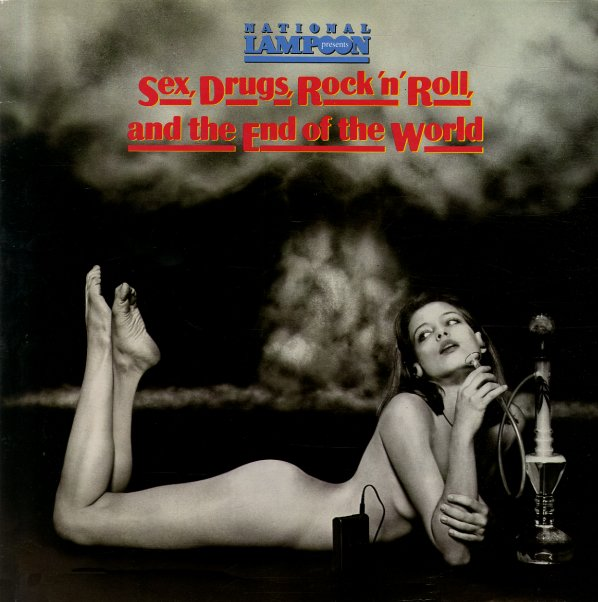 National Lampoon : Sex, Drugs, Rock N Roll & The End Of The World (LP, Vinyl record album) -- Dusty Groove is Chicago's Online Record Store National Lampoon : Sex, Drugs, Rock N Roll & The End Of The World (LP, Vinyl record album) - 웹