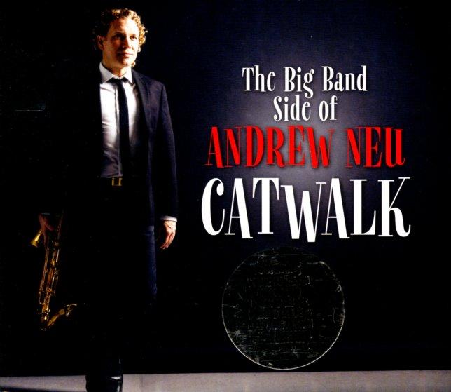 Andrew Neu Catwalk The Big Band Sound Of Andrew Neu