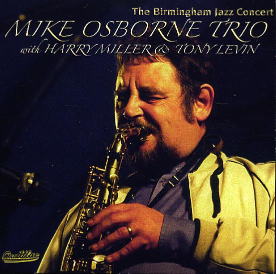 Mike Osborne With Harry Miller Amp Tony Levin Birmingham