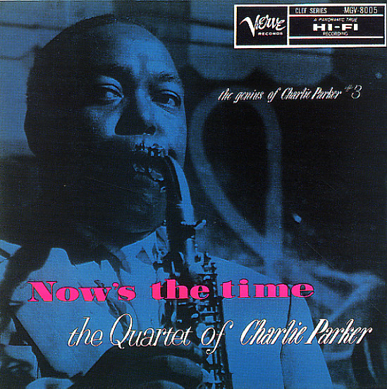 charlie parker   now u0026 39 s the time  u2013 genius of charlie parker