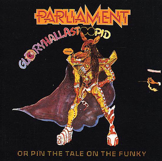 Parliament Gloryhallastoopid Or Pin The Tale On The
