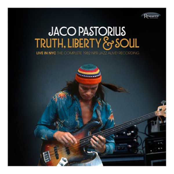 Jaco Pastorius Truth Liberty Amp Soul Live In Nyc The