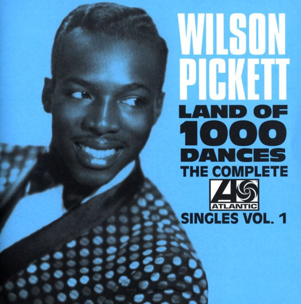 Wilson Pickett Land Of 1000 Dances The Complete