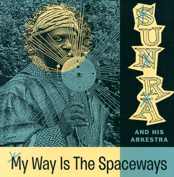 Sun Ra Amp Others My Way Is The Spaceway Space Poetry