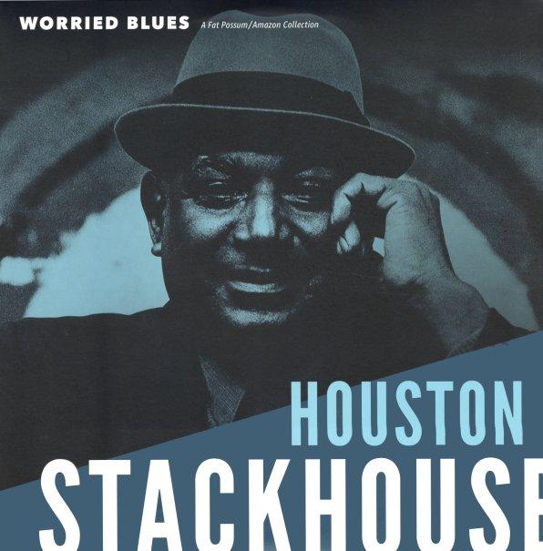 Houston Stackhouse Worried Blues 180 Gram Pressing