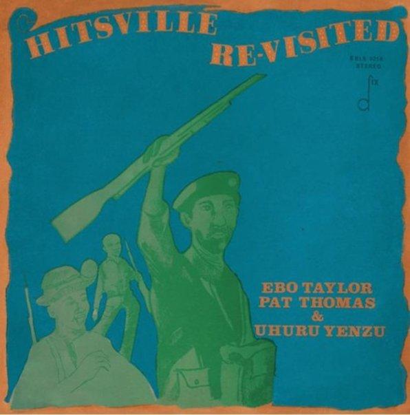 Ebo Taylor, Pat Thomas, & Uhuru Yenzu : Hitsville Re-Visited (CD)
