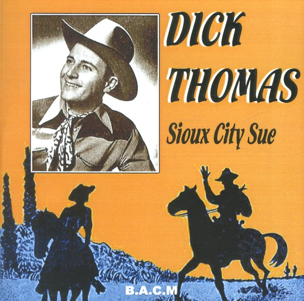Dick Thomas - Sioux City Sue / Some Day Darlin'