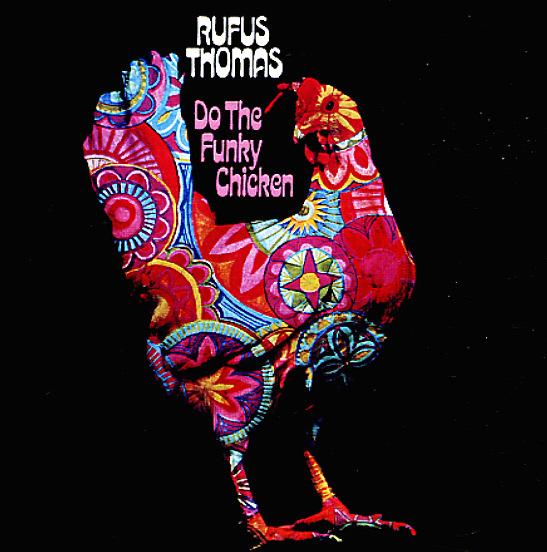 Rufus Thomas Do The Funky Chicken Plus Bonus Tracks