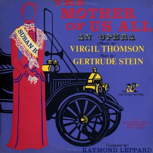 Mother Of Us All - Mignon Dunn/James Atherton/Philip Booth/Batyah  Hodfrey/William Lewis/Linn Maxwell/Helen Vanni/Raymond Leppard/Santa Fe O