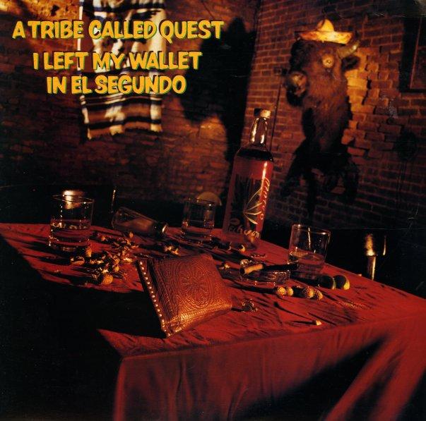 Tribe Called Quest I Left My Wallet In El Segundo