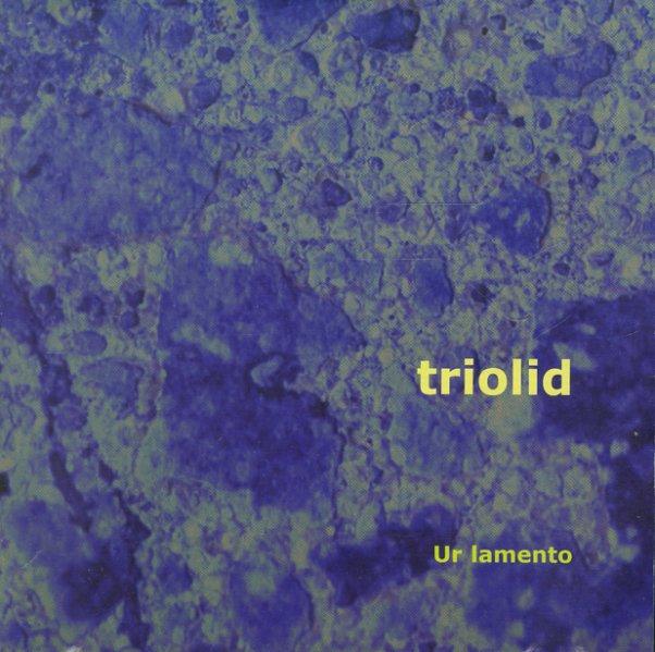 Triolid - Ur Lamento