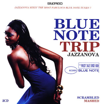 Blue Note Trip - Scrambled, Mashed. Mixed by Jazzanova