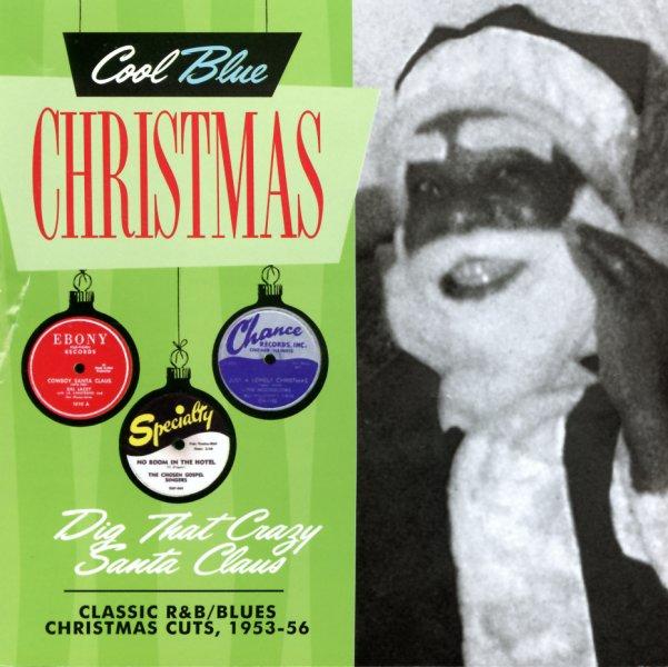Dig That Crazy Santa Claus - Classic R&B/Blues Christmas Cuts 1953 to 1956