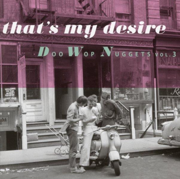 Doo Wop Nuggets Vol 3 - That's My Desire