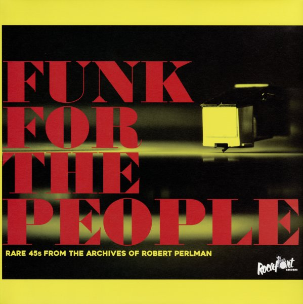 Funk For The People – Rare 45s From The Archives Of Robert Perlman