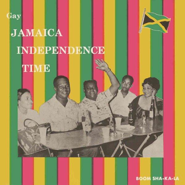 Gay Jamaica Independence Time (with bonus tracks)