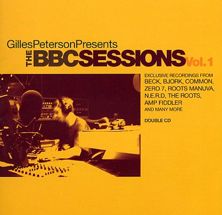 Gilles Peterson presents the BBC sessions vol.1